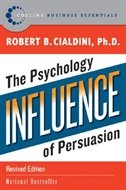 Influence: Psychology of Persuasion by Robert B. Cialdini
